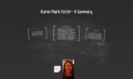Karen Marie Foster- A Summary