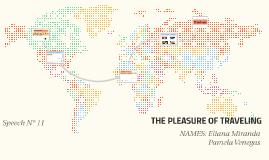 THE PLEASURE OF TRAVELING