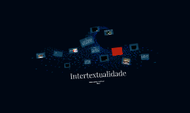 Copy of Intertextualidade