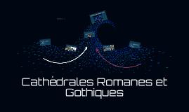 Cathédrales Romanes et Gothiques