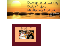 Developmental Learning Design Project: Mindfulness Meditatio