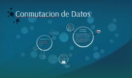 Conmutacion de Datos