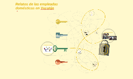 Relatos de las empleadas domésticas en Yucatán