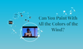Can You Paint With All the Colors of the Wind?