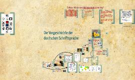 Die Vorgeschichte der deutschen Schriftsprache