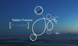 Copy of Relative Pronouns