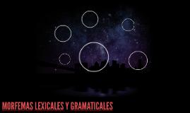 MORFEMAS LEXICALES Y GRAMATICALES