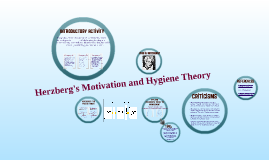 Herzberg's Motivator and Hygiene Theory