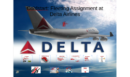 Coldstart: Fleeting Assignment at Delta Airlines