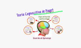 Copy of Teoría Cognoscitiva de Piaget