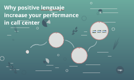 Why positive lenguaje increase your performance in call cent