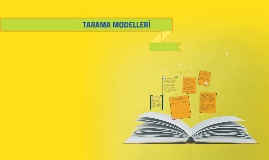 Copy of GENEL TARAMA MODELLERİ