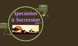 Unit 3: Speciation & Succession