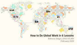 How (Not) to Do Global Work in 6 Lessons