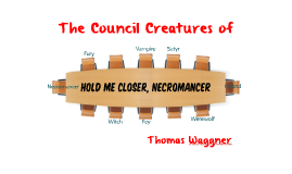 The Council Creatures of Hold Me Closer, Necromancer