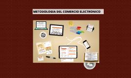 Copy of METODOLOGIA DEL COMERCIO ELECTRONICO
