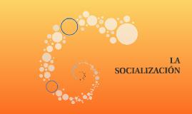 LA SOCIALIZACIÓN