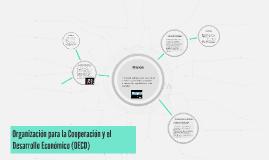 Organización para la Cooperación y el Desarrollo Económico (