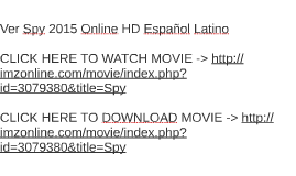 Ver Spy 2015 Online HD Español Latino