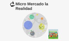 Micro Mercado la Realidad