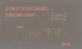 Sección 10 :Políticas Contables, Estimaciones y Errores