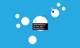 HERRAMIENTAS DE ANALISIS Y DIAGNOSTICO