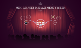 MINI-MARKET MANAGEMENT SYSTEM