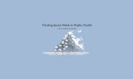 Finding Social Work in Public Health