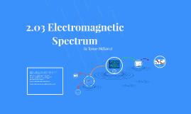 2.03 Electromagnetic Spectrum