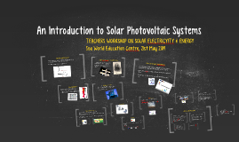An Introduction to Solar Photovoltaic Systems