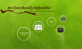 Are Zoos Morally Defensible?