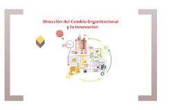 Copy of Dirección del cambio Organizacional y la Innovación