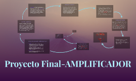 Proyecto Final-AMPLIFICADOR