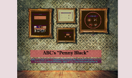 "ABC's ""Penny Black"""