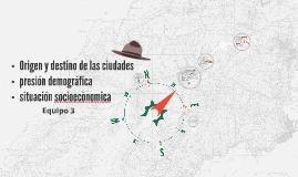 Origen y destino de las ciudades- presion demografica -situa
