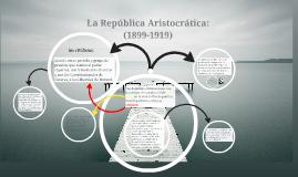Copy of La República Aristocrática: