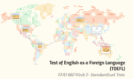 Test of English as a Foreign Language (TOEFL)