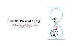 Can We Prevent Aging?