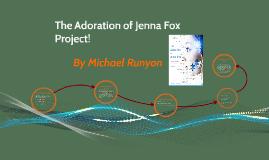 The Adoration of Jenna Fox Project!