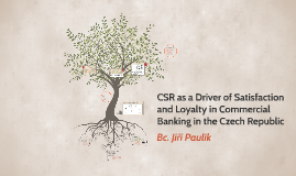 CSR as a Driver of Satisfaction and loyalty in Commercial Ba