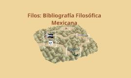 Filos: Bibliografía Filosófica Mexicana
