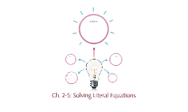 Ch. 2-5: Solving Literal Equations