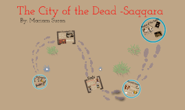 Gr.11 History  -Saqqara The City of the Dead