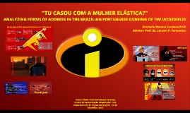 """""""TU CASOU COM A MULHER ELÁSTICA?"""""""