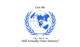 Can the United Nations Still Unite Nations?