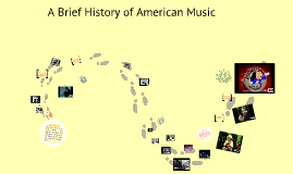 A Brief History of American Music