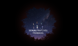 DEMONSTRATIVES PRONOUNS