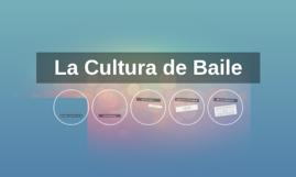 La Cultura de Baile