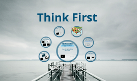 Copy of Think First - Internet Safety Presentation