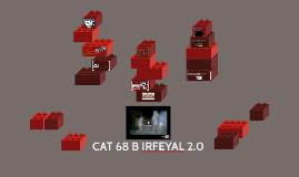 CAT 68 B IRFEYAL 2.0